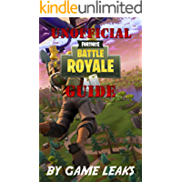 Fortnite Battle Royale Guide: The Unofficial Guide To Mastering Fortnite Battle Royale; Unseen Tactics, Hidden Chest and More