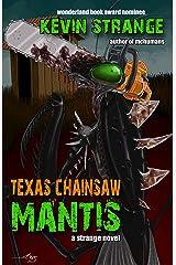 Texas Chainsaw Mantis Kindle Edition