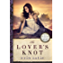 The Lover's Knot (No Better Angels Book 2)