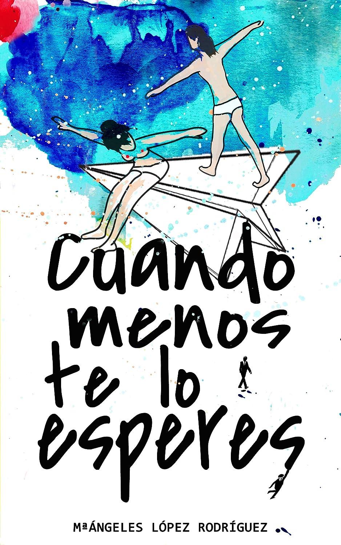 Cuando menos te lo esperes eBook: Rodríguez, María Ángeles López ...