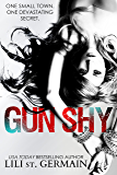 Gun Shy: A psychological thriller