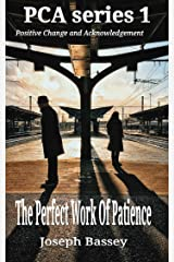 The Perfect Work Of Patience (PCA Book 1) Kindle Edition