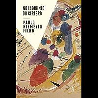 No labirinto do cérebro (Portuguese Edition)