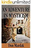 An Adventure in Mysticism: A Coming of Age Novel of Self Discovery