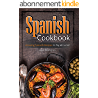 Spanish Cookbook: Amazing Spanish Recipes to Try at Home! (English Edition)