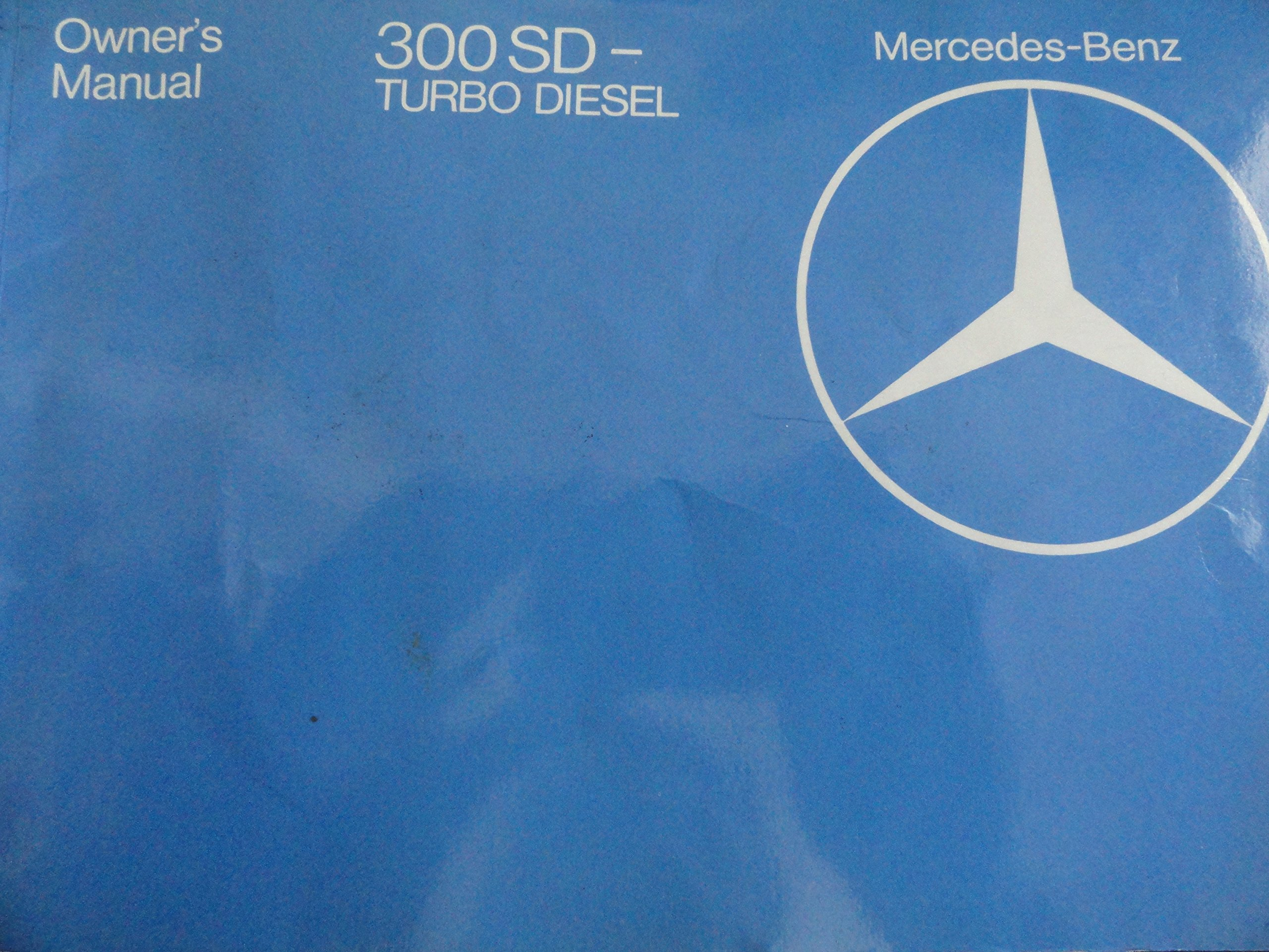 1983 Mercedes Benz 300SD Owners Manual 300 SD Turbo Diesel: Mercedes: Amazon.com: Books