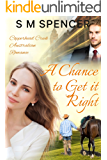 A Chance to Get it Right (Copperhead Creek - Australian Romance Book 2)