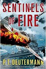 Sentinels of Fire: A Novel (P. T. Deutermann WWII Novels) Kindle Edition