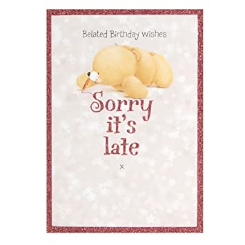 Belated Birthday Wishes Sorry Its Late Forever Friends Card Amazonca Office Products