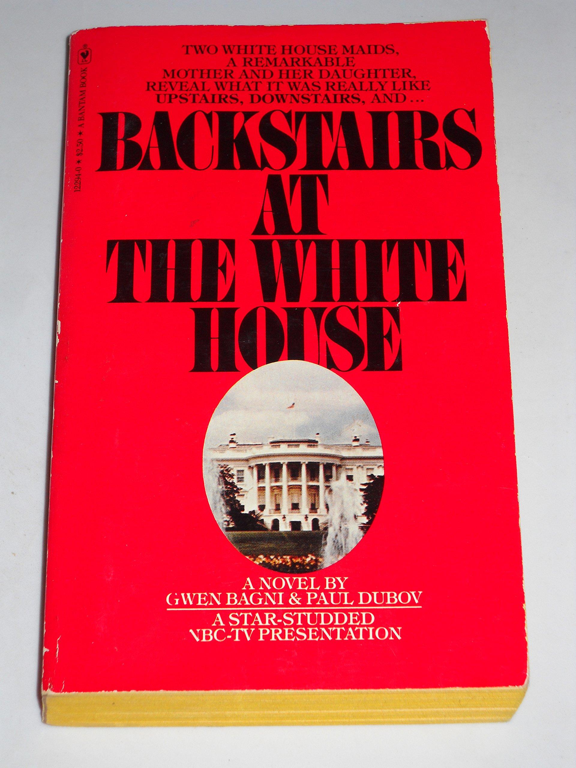Backstairs At The White House: Gwen Bagni; Paul Dubov: 9780553122947:  Amazon.com: Books