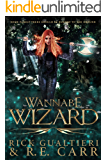 Wannabe Wizard: From the Tome of Bill Universe (False Icons Book 2)