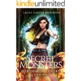 Secret Monsters: A Paranormal Reverse Harem Romance (Her Demon Lovers Book 1)
