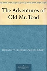 The Adventures of Old Mr. Toad Kindle Edition