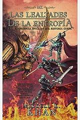 Las lealtades de la entropía: Una experiencia épica en una historia corta (Magia de las viejas artes nº 1) (Spanish Edition) Kindle Edition