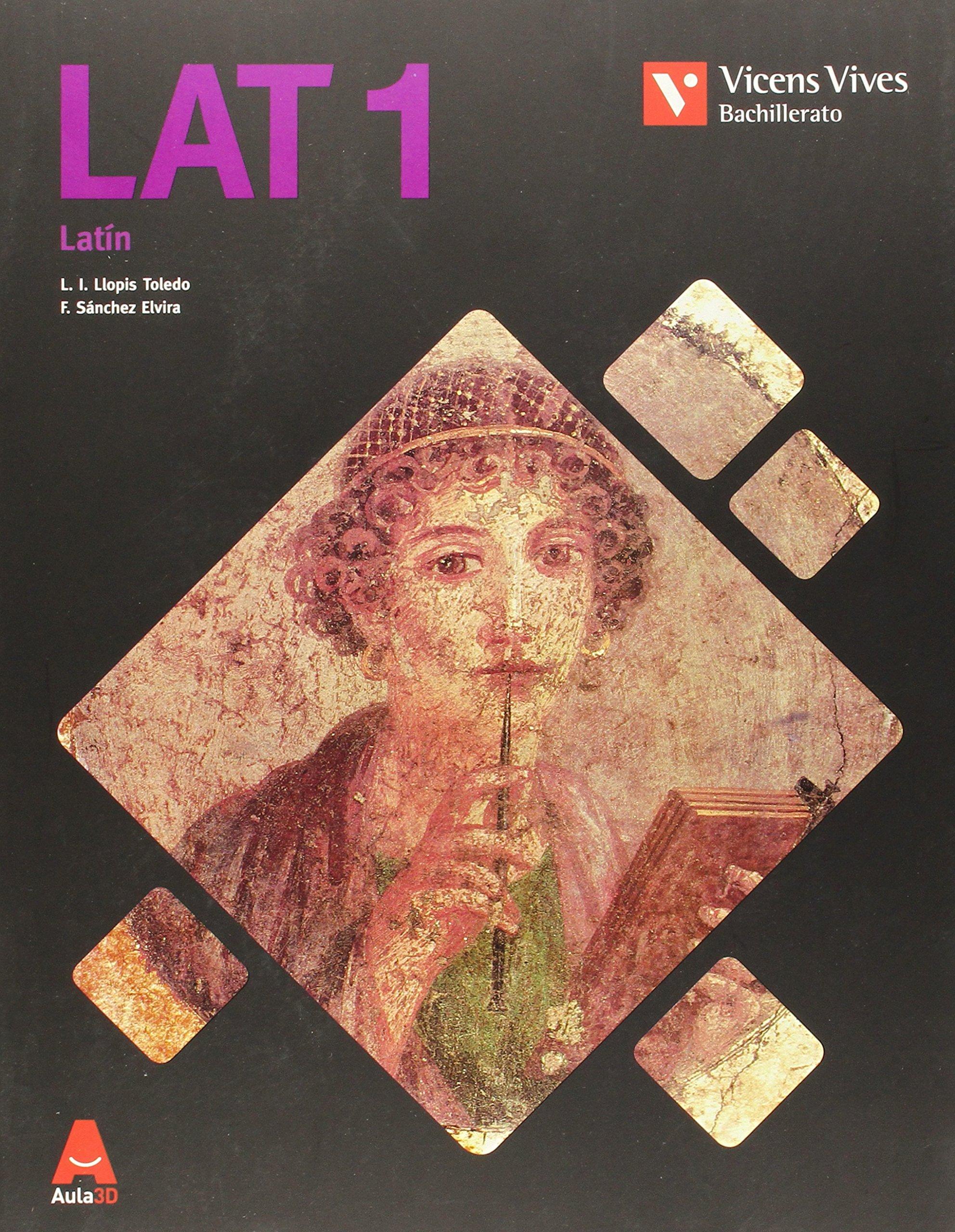 LAT 1 (Latin Bachillerato Aula 3d) - 9788468214559: Amazon.es: Llopis Toledo, Lucio Ignacio, Sanchez Elvira, Francisco: Libros