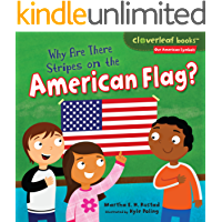 Why Are There Stripes on the American Flag? (Cloverleaf Books ™ — Our American Symbols)