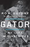 Gator: My Life in Pinstripes