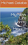 My New Life Living in Mexico