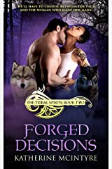 Forged Decisions (Tribal Spirits Book 2) Kindle Edition