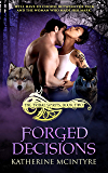 Forged Decisions (Tribal Spirits Book 2)