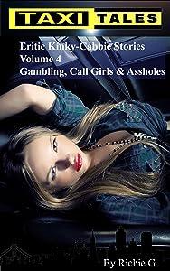 Taxi Tales: Volume 4 - Gambling, Call Girls & Assholes
