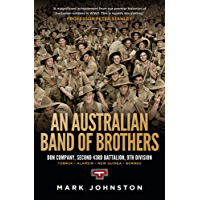 An Australian Band of Brothers: Don Company, Second 43rd Battalion, 9th Division