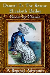 Damsel to the Rescue: A Regency Adventure (Brides by Chance Book 6)