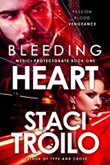 Bleeding Heart (The Medici Protectorate Book 1) Kindle Edition