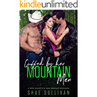 Cuffed by Her Mountain Men: A MFM Mountain Man Menage Romance