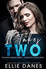 It Takes Two (The Matchmaker Series) - Complete Collection: An Alpha Billionaire Romance Kindle Edition