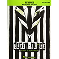 Beetlejuice: Vocal Selections Piano, Vocal and Guitar Chords: The Musical. the Musical. the Musical. Vocal Selections