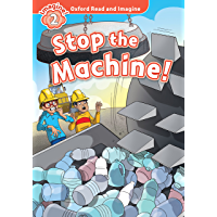 Stop the Machine! (Oxford Read and Imagine Level 2) (English Edition)