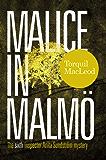 Malice in Malmö: The Sixth Inspector Anita Sundström Mystery (The Malmö Mysteries Book 6)