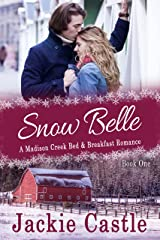 Snow Belle (Madison Creek Bed & Breakfast Book 1) Kindle Edition