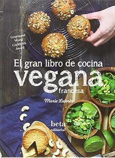 Cocina india vegana. Recetas tradicionales y creativas para ...
