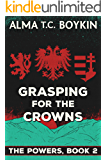 Grasping for the Crowns (The Powers Book 2)