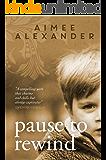 Pause to Rewind: A Novel