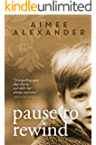 Pause to Rewind: A Novel of Family Life
