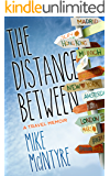 The Distance Between: A Travel Memoir (English Edition)