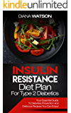 Insulin Resistance Diet Plan For Type 2 Diabetics: Your Essential Guide To Diabetes Prevention and Delicious Recipes You Can Enjoy! (Manage PCOS, Prevent Prediabetes, Maintain Low Blood Glucose)