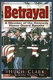 Betrayal: A JFK Honor Guard Speaks