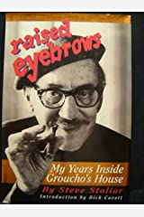 Raised Eyebrows: My Years Inside Groucho's House