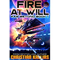 Fire At Will: A Space Opera Adventure (Far Beyond Book 1) (English Edition)