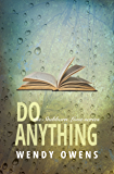 Do Anything: A Stubborn Love Story