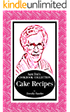 Aunt Dot's Cookbook Collection of Cake Recipes (Sweet and Savory Treats Series Volume 1)