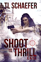 Shoot to Thrill: A scorching novel of suspense (CASI Book 2)
