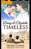 Darcy and Elizabeth: Timeless: A Pride and Prejudice Variation