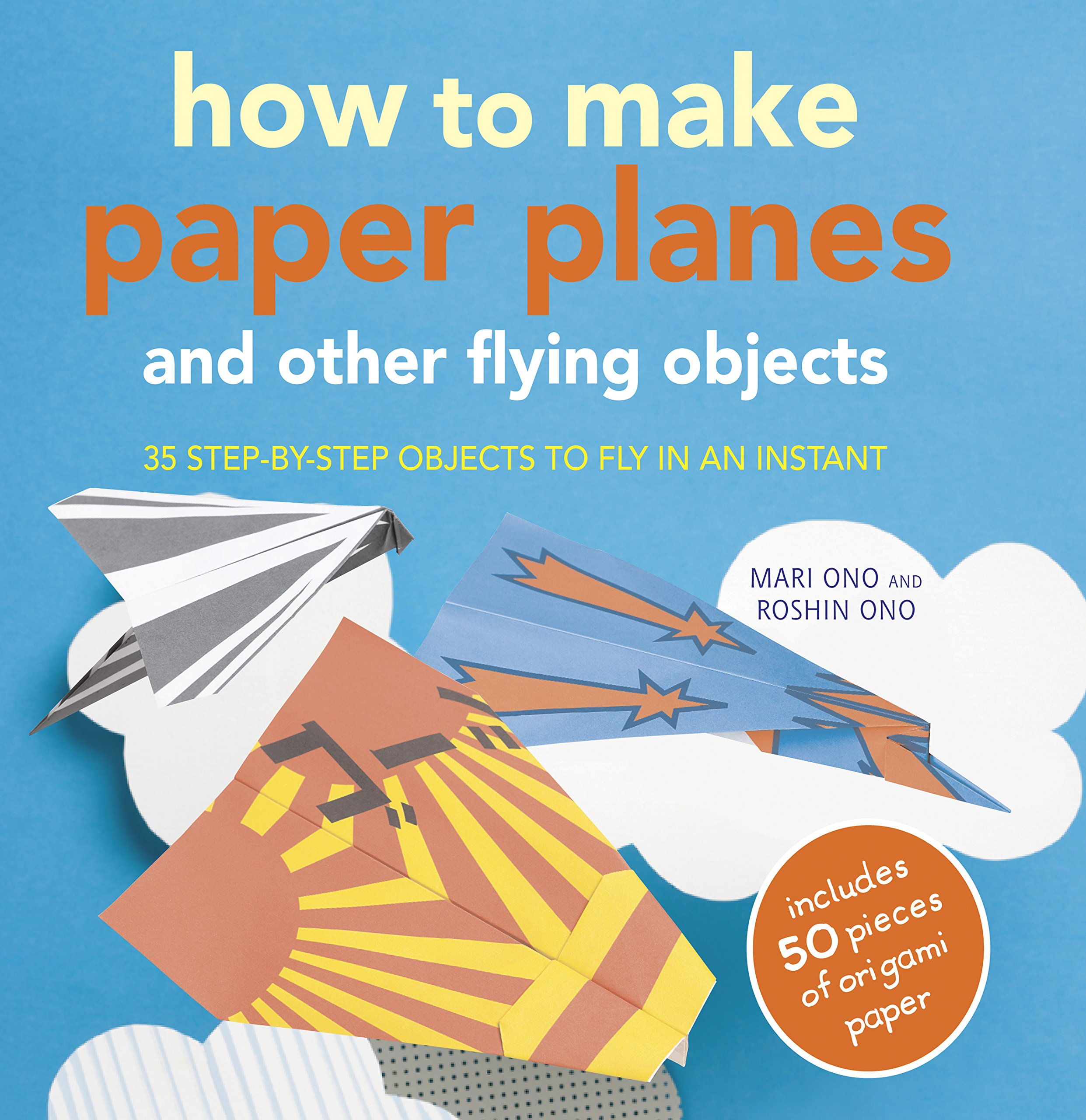 Download How to Make Paper Planes and Other Flying Objects: 35 step-by-step objects to fly in an instant PDF