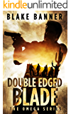 Double Edged Blade - An Action Thriller Novel (Omega Series Book 2)