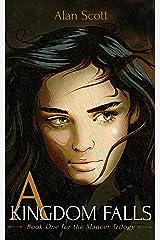 A Kingdom Falls (The Mancer Trilogy Book 1) Kindle Edition